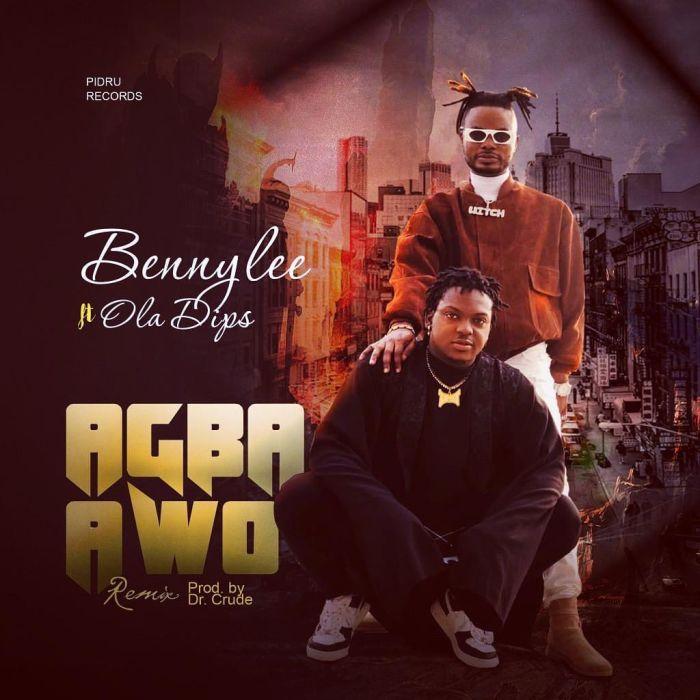 [Music + Video] Bennylee Feat . Ola Dips - Agba Awo
