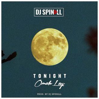 [Music] DJ Spinall Ft. Omah Lay – Tonight