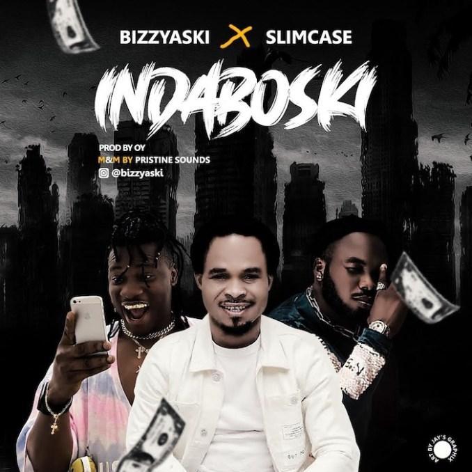 [Music] Bizzyaski x Slimcase – Indaboski