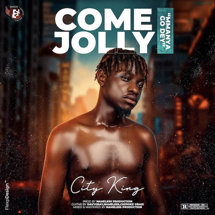 [Music] City King - Come Jolly
