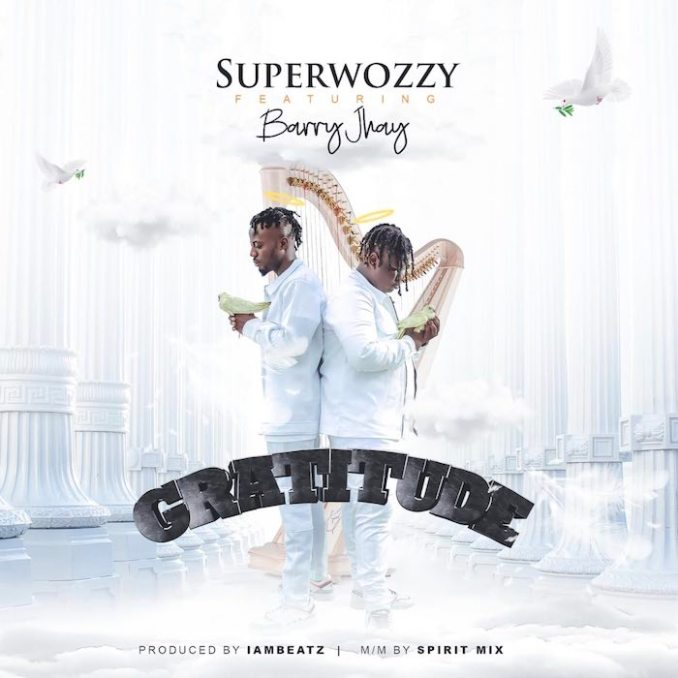 [Music] Superwozzy Ft. Barry Jhay – Gratitude