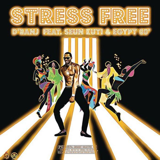 [Music] D'banj Ft. Seun Kuti & Egypt 80 – Stress Free