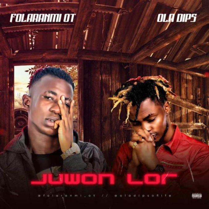 [Music] Folaranmi OT Ft. Oladips – Juwon Lor