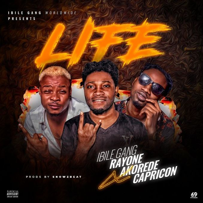 [Music] Ibile Gang Ft. Rayone, Capricon & Akorede Baboo – Life