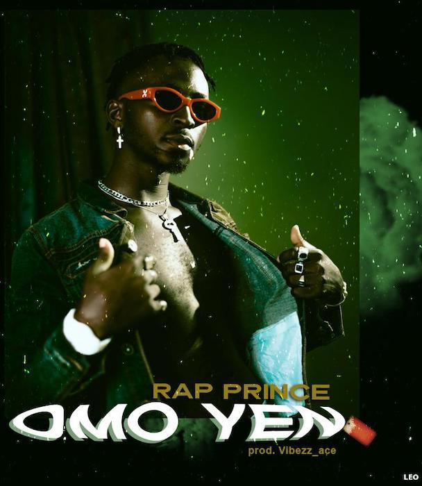 [Music] Rap Prince – Omo Yen