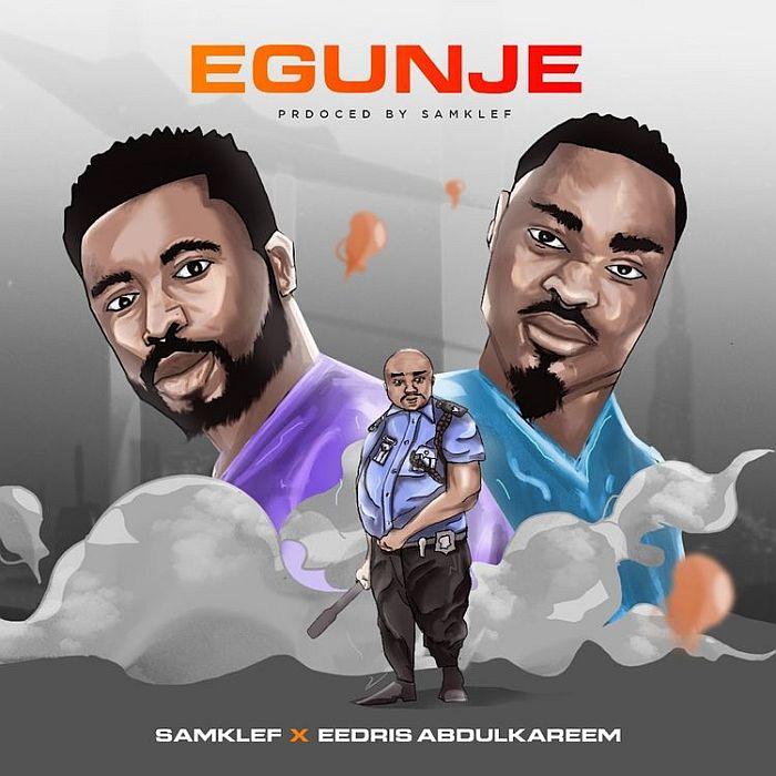 [Music] Samklef Feat . Eedris Abdulkareem - Egunje