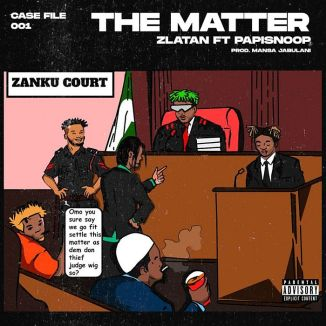 [Lyrics] Zlatan Ft. Papisnoop – The Matter