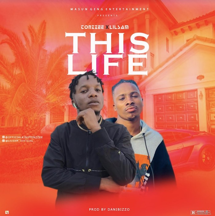 Tonzzee Ft. Lil Sam – This Life