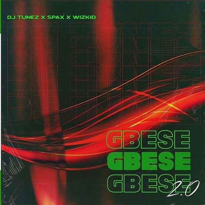 [Music] DJ Tunez Ft. Wizkid & Spax – Gbese 2.0