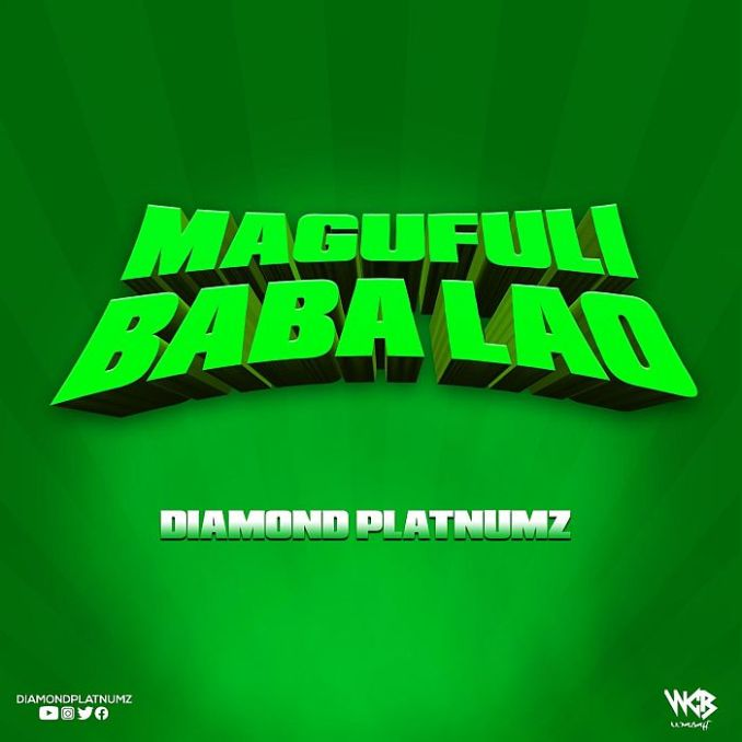 [Music] Diamond Platnumz – Magufuli Baba Lao