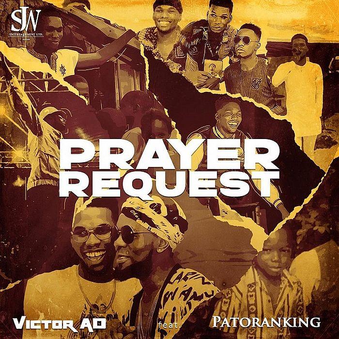 Victor AD Ft. Patoranking – Prayer Request Mp3