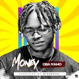 [Music] Oba Iyamo – Money (Prod. by Niphkeys)