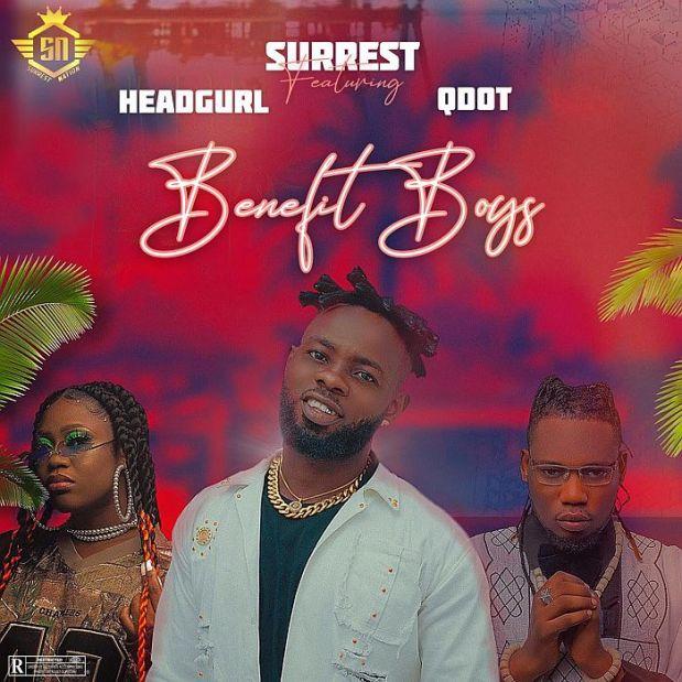Download Surrest Ft. Headgurl and Qdot – Benefit Boys