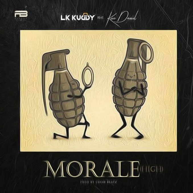 [Music] LK Kuddy Ft Kizz Daniel – Morale (High)