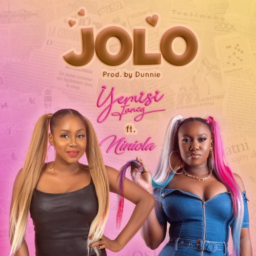 Yemisi Fancy Ft. Niniola – Jolo Mp3 download