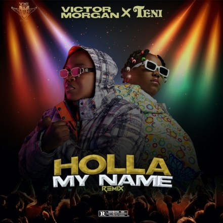 Victor Morgan Ft. Teni – Holla My Name mp3