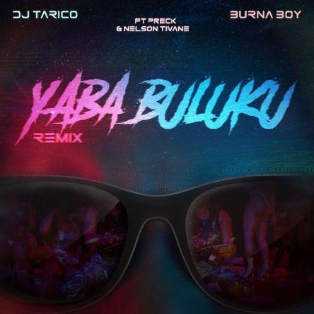 DJ Tarico & Burna Boy – Yaba Buluku (Remix) mp3