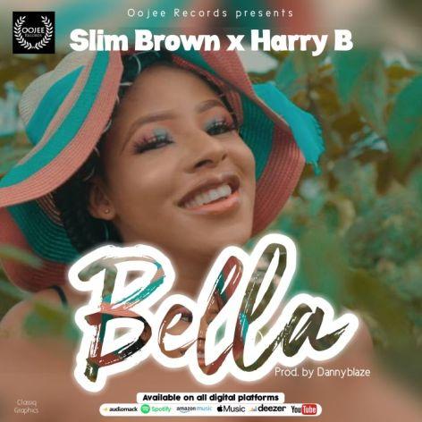 Slim Brown x Harry B – Bella mp3