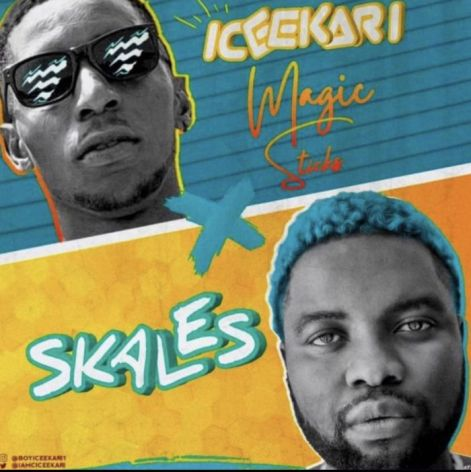 Iceekari Ft. Skales – Magic Sticks mp3