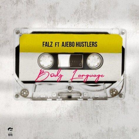 Falz Ft. Ajebo Hustlers – Body Language mp3