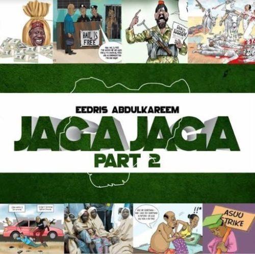 Music] Eedris Abdulkareem – Jaga Jaga (Remix) | Wapdite