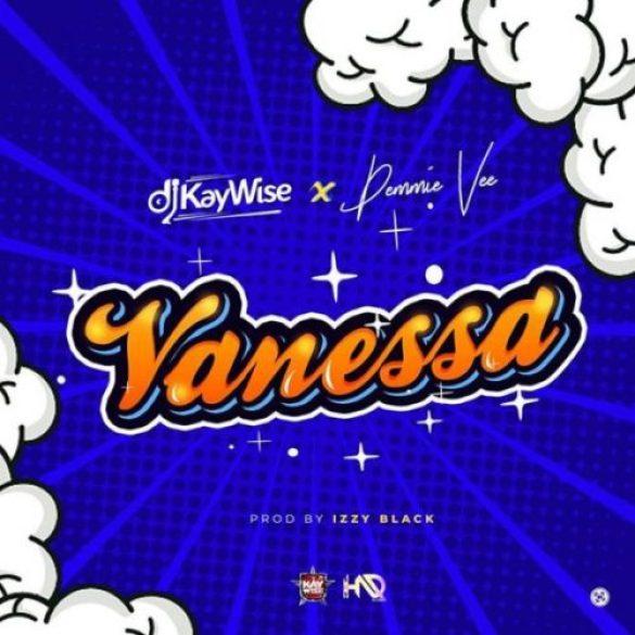DJ Kaywise - Vanessa ft. Demmie Vee
