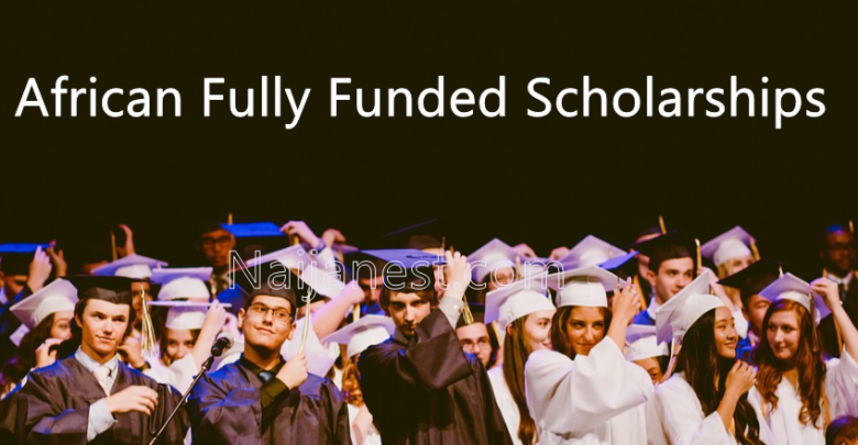 African Fully Funded Scholarships