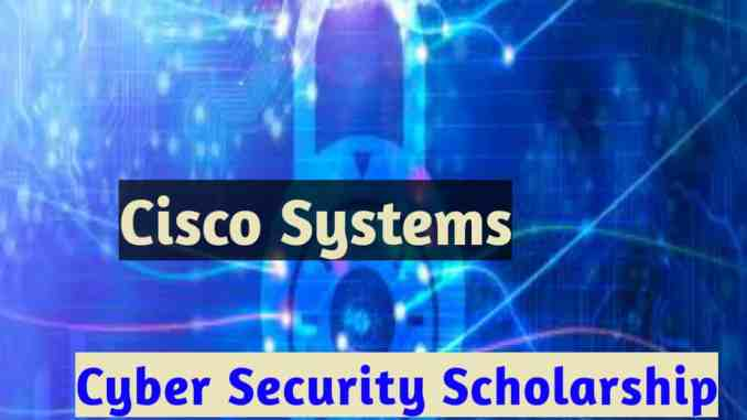 Cisco Systems Cyber security Scholarships