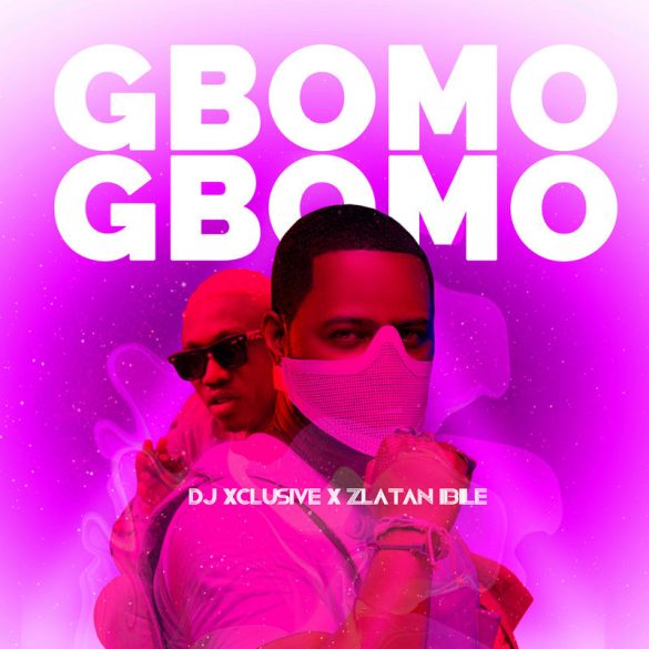 DJ Xclusive ft Zlatan Ibile Gbomo Gbomo Mp3 Download