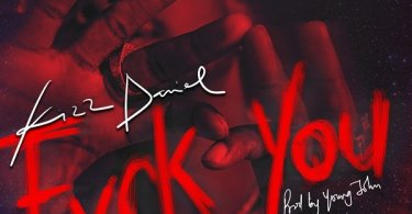 Lyrics of Fvck You By Kizz daniel