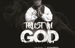 ALBUM: Dj Njebza – Trust In God