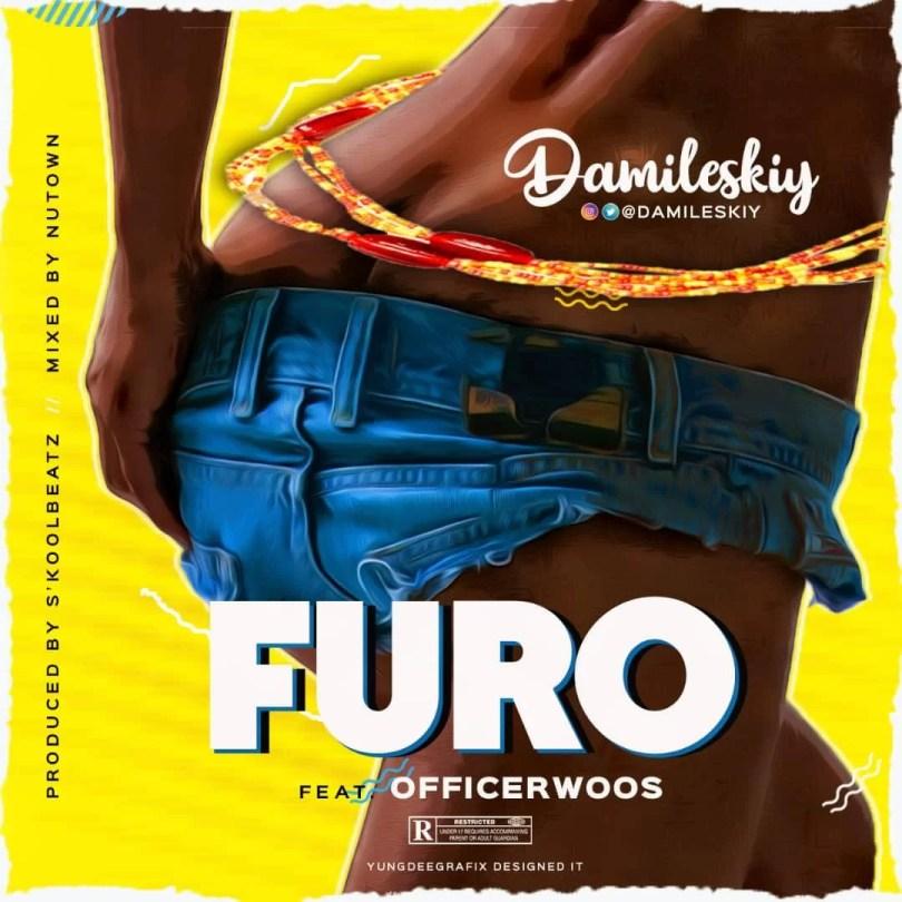 DOWNLOAD: Damileskiy Ft. OfficerWoos – Furo (mp3)