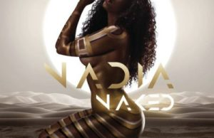 ALBUM: Nadia Nakai - Nadia Naked