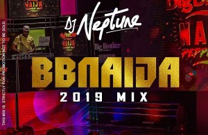 DJ Neptune BBNaija 2019 Party Mix