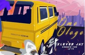 DOWNLOAD: Klever Jay ft. Lyta & Demmie Vee  – Omo Ologo