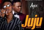 Ayox ft. Subzilla JUJU Mp3 Download