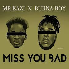 Mr. Eazi – Miss You Bad