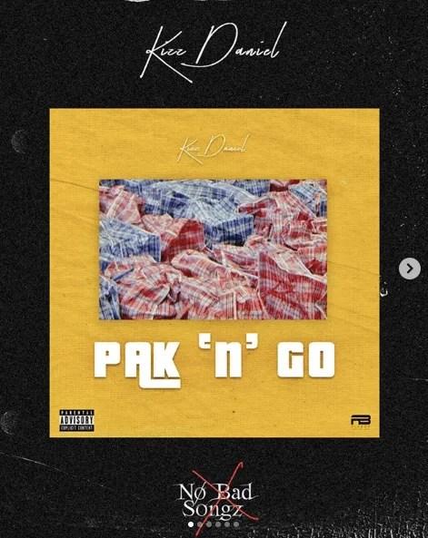 Kizz Daniel Pak n Go Mp3 Download