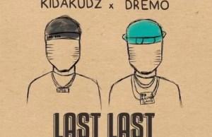Kida Kudz – Last Last