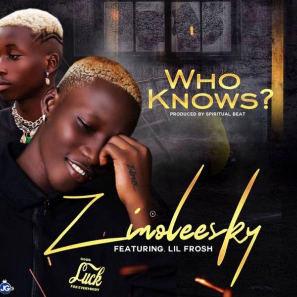 Zinoleesky ft. Lil Frosh Who Knows