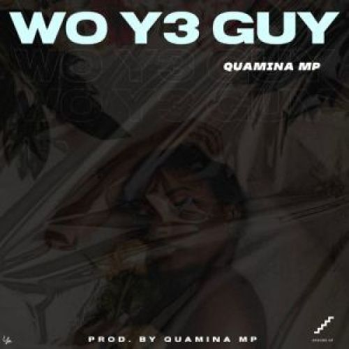 Quamina Mp - WO y3 Guy Mp3 Audio Download