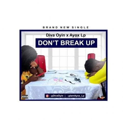 Ayox lp & Diva Oyin – Don't Break Up