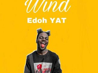 Edoh YAT – Wind [Music & Video]