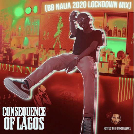DJ Consequence BBNaija Lockdown 2020 Party Mix