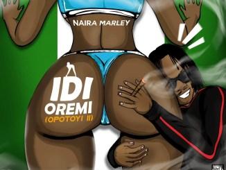 Naira Marley Idi Oremi (Opotoyi 2) Mp3 Download