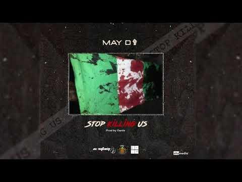DOWNLOAD May D Stop Killing Us MP3