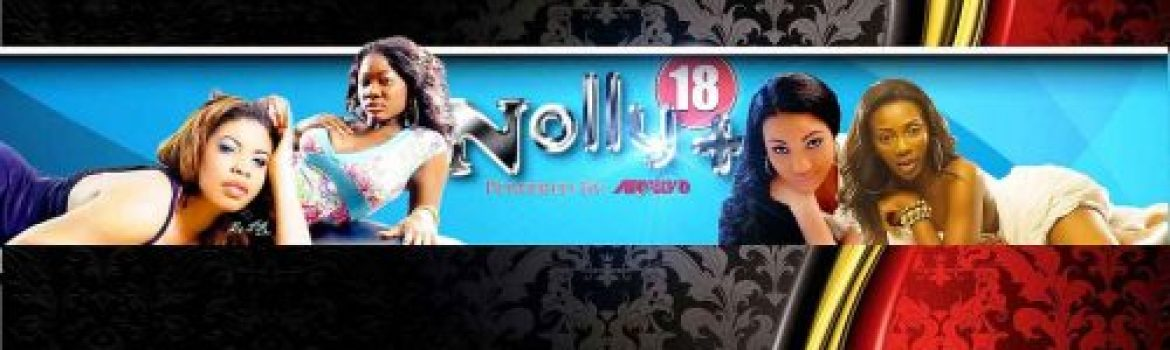 Nolly 18+, Nollywood Movies, Naija Online TV,