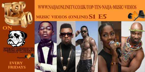 Top Ten Naija Music Videos S1 E5