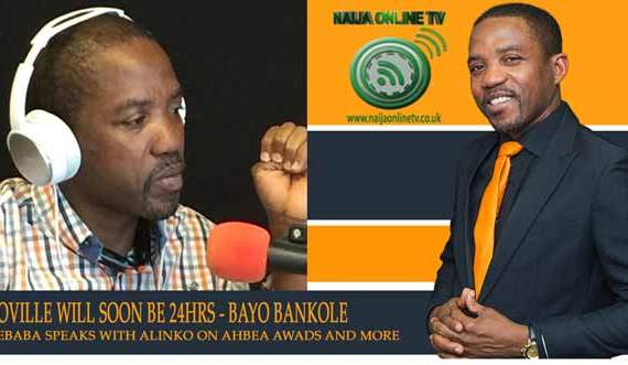 AFROVILLE WILL SOON BE 24HRS – BAYO BANKOLE