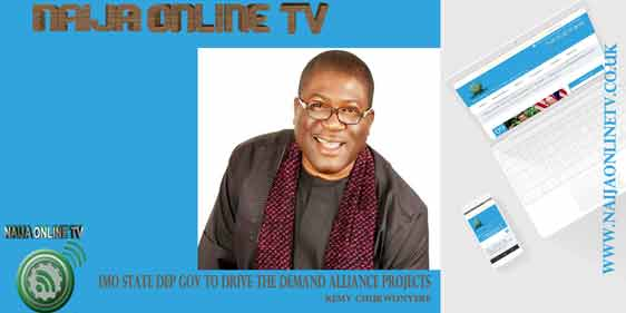 IMO STATE DEP GOV TO DRIVE THE DEMAND ALLIANCE PROJECTS - REMY CHUKWUNYERE